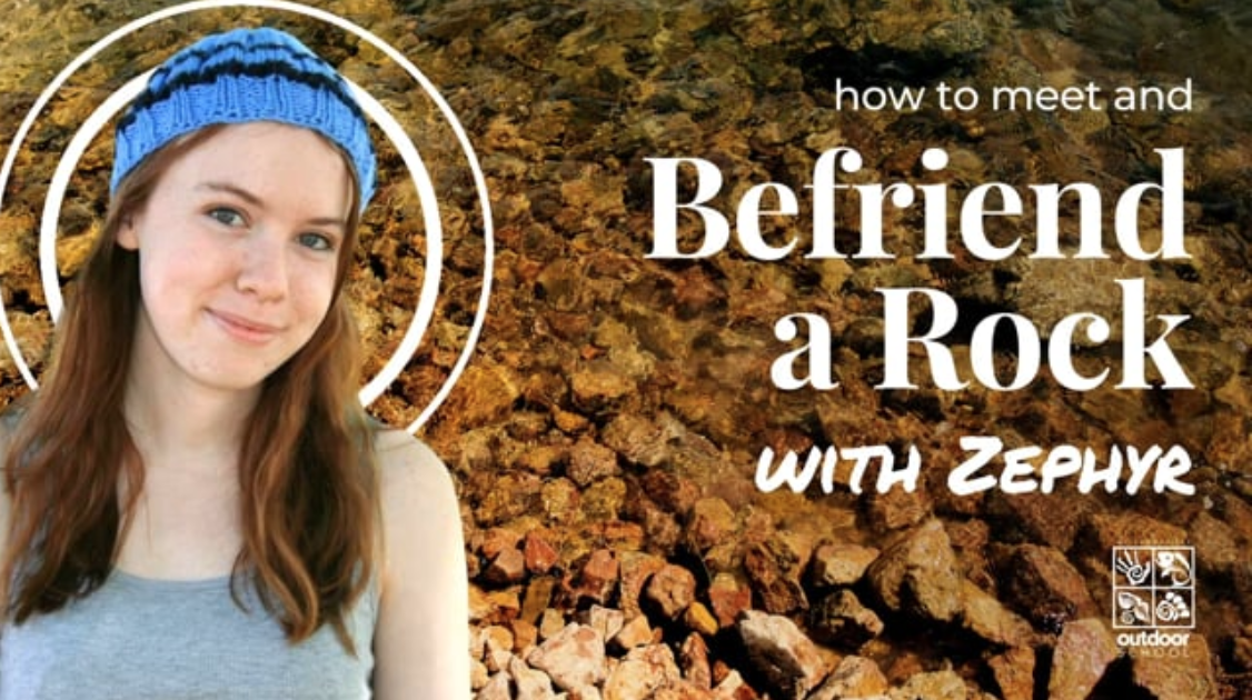 Outdoor School Anywhere: How to Befriend a Rock with Zephyr