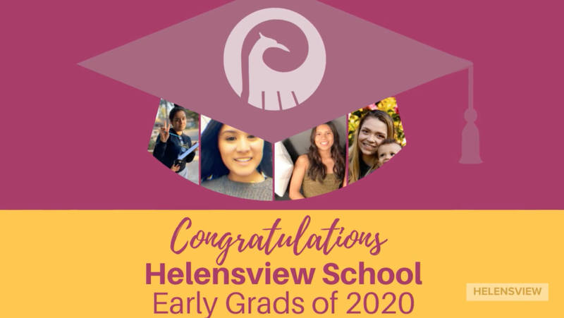 Congratulations to the 2020 Early Grads of Helensview School